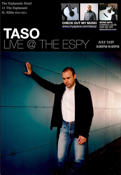 Taso live at the ESPY - July 31st 9.00pm to 9.45pm, for more info contact Lalta 0423827 248